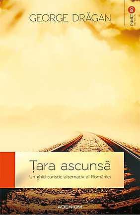 tara-ascunsa-un-ghid-turistic-alternativ-al-romaniei_1_produs